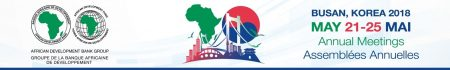 """Annual Meetings Of The Boards Of Governors Of The African Development Bank Group: """"Accelerating Africa's Industrialisation"""""""